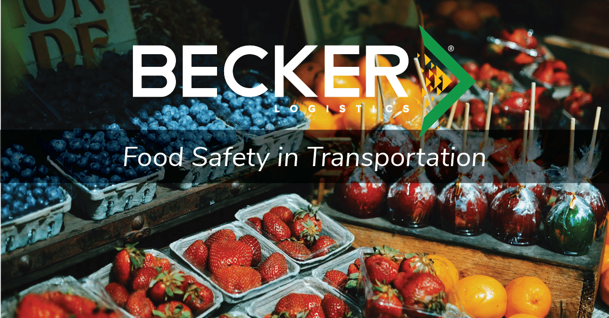 Becker Logistics blog cover food safety in transportation