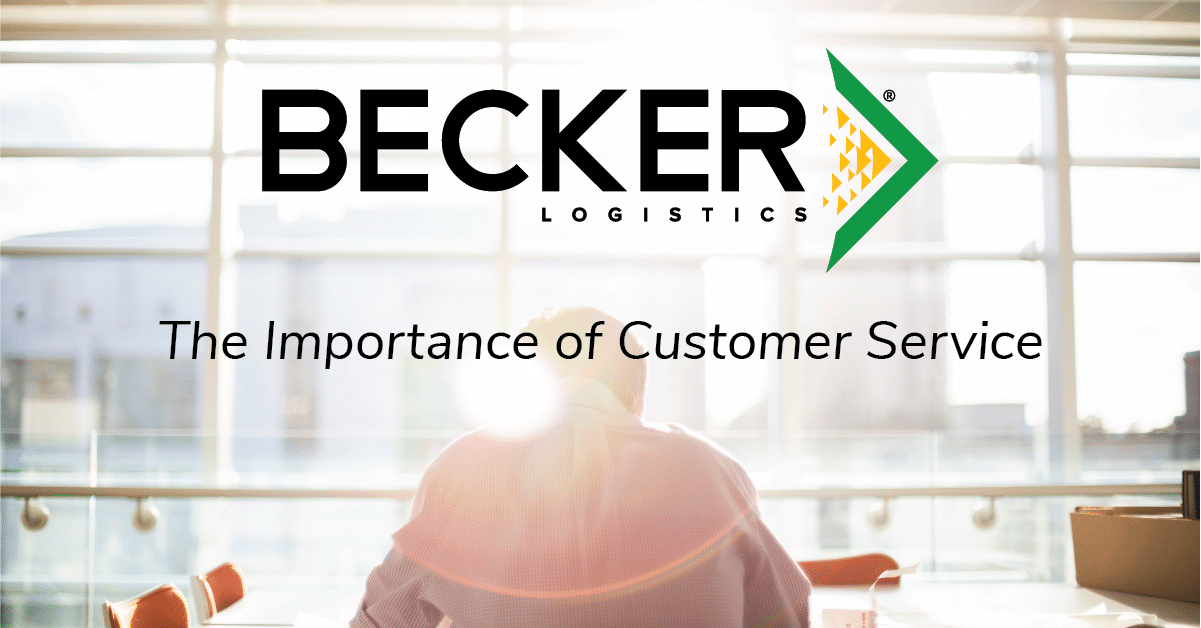 Becker Logistics Blog cover photo - The Importance of Customer Service